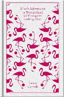 Alice's Adventures in Wonderland and Through the Looking Glass - Penguin Clothbound Classics (Hardback)