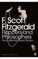Flappers and Philosophers: The Collected Short Stories of F. Scott Fitzgerald - Penguin Modern Classics (Paperback)