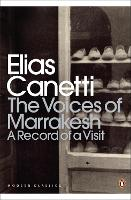The Voices of Marrakesh: A Record of a Visit - Penguin Modern Classics (Paperback)