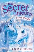 Snowy Dreams - My Secret Unicorn (Paperback)