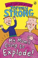 My Mum's Going to Explode! (Paperback)