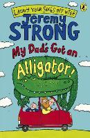 My Dad's Got an Alligator! (Paperback)