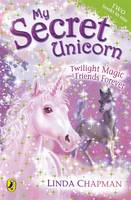 Twilight Magic and Friends Forever: AND Friends Forever - My Secret Unicorn (Paperback)