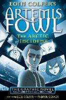 Artemis Fowl: The Arctic Incident: The Arctic Incident Graphic Novel - Artemis Fowl Graphic Novels (Paperback)