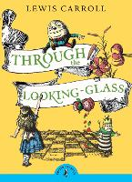 Through the Looking Glass and What Alice Found There (Paperback)