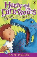Harry and the Dinosaurs: Roar to the Rescue! - Harry and the Dinosaurs (Paperback)