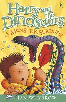 Harry and the Dinosaurs: A Monster Surprise! - Harry and the Dinosaurs (Paperback)