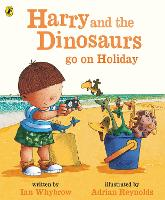 Harry and the Bucketful of Dinosaurs go on Holiday - Harry and the Dinosaurs (Paperback)