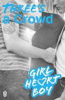 Girl Heart Boy: Three's a Crowd (Paperback)