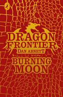 Dragon Frontier: Burning Moon (book 2) - Dragon Frontier (Paperback)