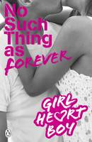 Girl Heart Boy: No Such Thing as Forever (Book 1) - Girl Heart Boy (Paperback)