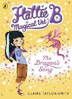 Hattie B, Magical Vet: The Dragon's Song (Book 1) - Hattie B, Magical Vet (Paperback)