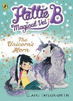 Hattie B, Magical Vet: The Unicorn's Horn (Book 2) - Hattie B, Magical Vet (Paperback)