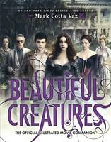 Beautiful Creatures the Official Illustrated Movie Companion - Beautiful Creatures (Paperback)
