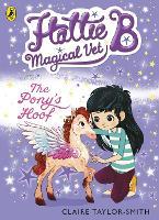 Hattie B, Magical Vet: The Pony's Hoof (Book 5) - Hattie B, Magical Vet (Paperback)