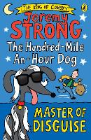 The Hundred-Mile-an-Hour Dog: Master of Disguise - The Hundred-Mile-An-Hour Dog (Paperback)