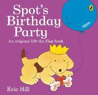 Spot's Birthday Party - Spot - Original Lift The Flap (Paperback)