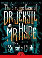 The Strange Case of Dr Jekyll And Mr Hyde & the Suicide Club (Paperback)