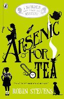Arsenic For Tea: A Murder Most Unladylike Mystery - Murder Most Unladylike Mystery (Paperback)