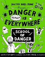 Danger Really is Everywhere: School of Danger (Danger is Everywhere 3)