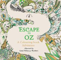 Escape to Oz: A Colouring Book Adventure