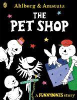 Funnybones: The Pet Shop - Funnybones (Paperback)