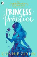 Princess in Practice - The Rosewood Chronicles (Paperback)