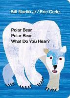 Polar Bear, Polar Bear, What Do You Hear? (Board book)