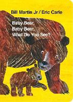 Baby Bear, Baby Bear, What do you See? (Board Book) (Board book)