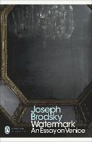 Watermark: An Essay on Venice - Penguin Modern Classics (Paperback)