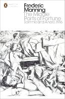 The Middle Parts of Fortune: Somme And Ancre, 1916 - Penguin Modern Classics (Paperback)