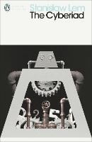 The Cyberiad: Fables for the Cybernetic Age - Penguin Modern Classics (Paperback)