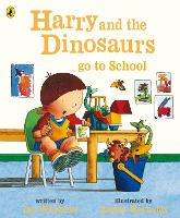 Harry and the Dinosaurs Go to School - Harry and the Dinosaurs (Paperback)