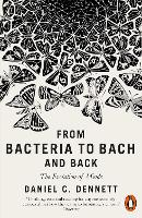 From Bacteria to Bach and Back: The Evolution of Minds (Paperback)
