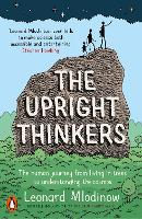 The Upright Thinkers: The Human Journey from Living in Trees to Understanding the Cosmos (Paperback)