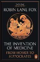 The Invention of Medicine: From Homer to Hippocrates (Paperback)