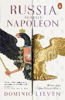 Russia Against Napoleon: The Battle for Europe, 1807 to 1814 (Paperback)