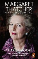 Margaret Thatcher: The Authorized Biography, Volume Three: Herself Alone (Paperback)