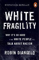White Fragility: Why It's So Hard for White People to Talk About Racism (Paperback)