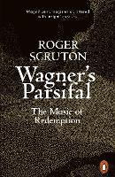 Wagner's Parsifal: The Music of Redemption (Paperback)