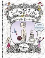 The English Roses: Catch the Bouquet (Hardback)