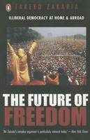 The Future of Freedom: Illiberal Democracy at Home and Abroad (Paperback)