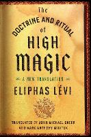 The Doctrine and Ritual of High Magic: A New Translation (Paperback)