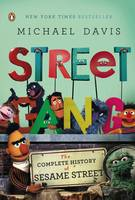 Street Gang: The Complete History of Sesame Street (Paperback)