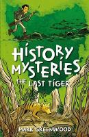 History Mysteries: The Last Tiger (Paperback)