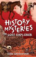 History Mysteries: The Lost Explorer (Paperback)