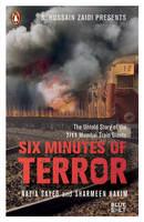 Six Minutes of Terror: The Untold Story of the 7/11 Mumbai Train Blasts (Paperback)