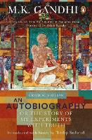 An Autobiography or The Story of My Experiments with Truth (Paperback)