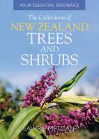 The Cultivation of New Zealand Trees and Shrubs