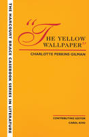 The Yellow Wallpaper - Wadsworth Casebook Series for Reading, Research and Writing (Paperback)